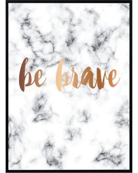 Plakat w ramie Be Brave 50x70
