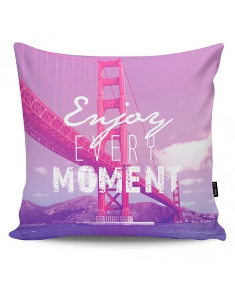 Poduszka dekoracyjna Enjoy Every Moment