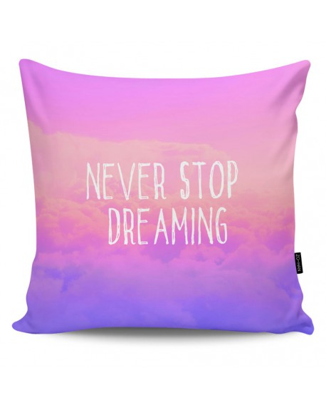 Poduszka dekoracyjna Never Stop Dreaming
