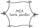 MIA home passion